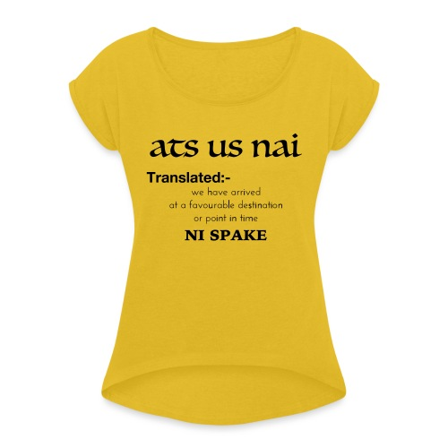 ats us nai - Women's T-Shirt with rolled up sleeves