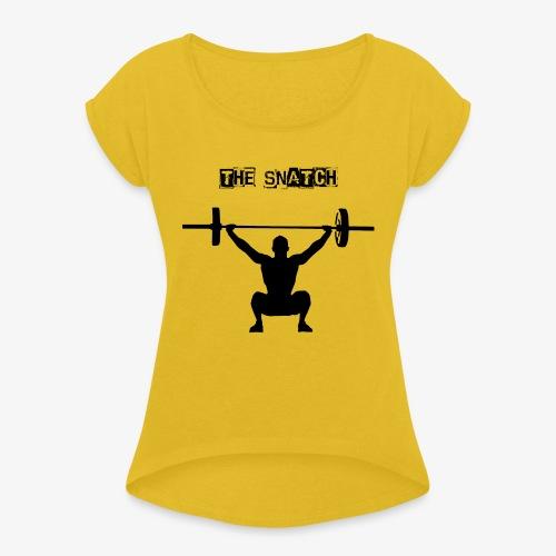 THE SNATCH BLACK - Vrouwen T-shirt met opgerolde mouwen