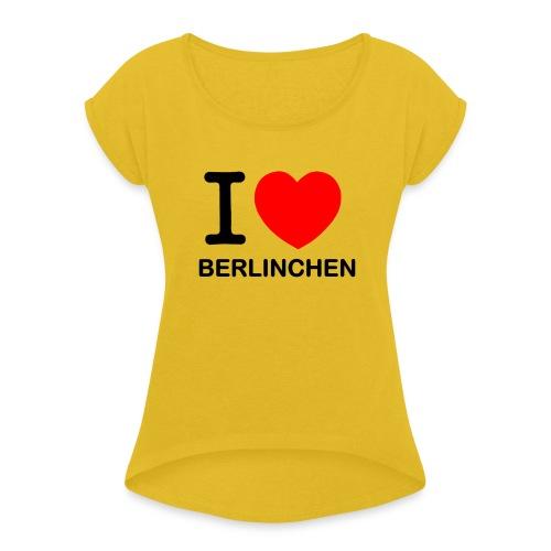 I love Berlinchen - Frauen T-Shirt mit gerollten Ärmeln
