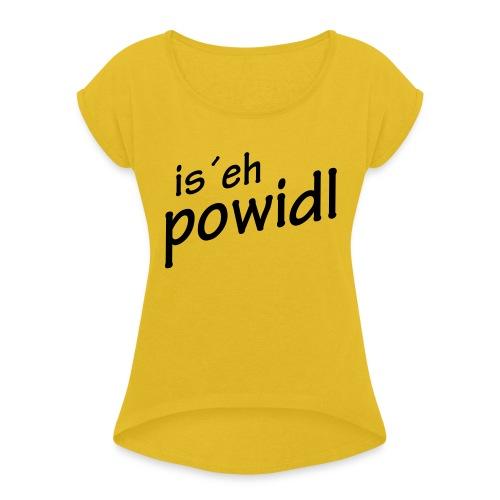 powidl - Frauen T-Shirt mit gerollten Ärmeln