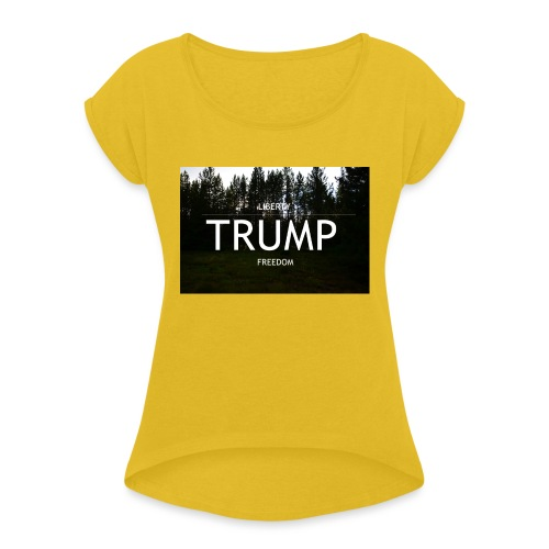 TRUMP, Freedom & Liberty - Women's T-Shirt with rolled up sleeves
