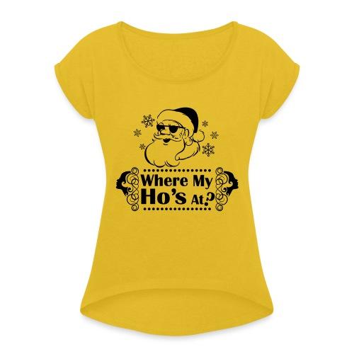 Where_My_Hos_at - Naisten T-paita, jossa rullatut hihat