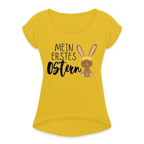 Mein erstes Ostern - Frauen T-Shirt mit gerollten Ärmeln