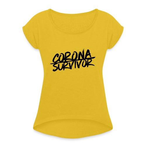 Corona Virus – Survivor (dh) - Frauen T-Shirt mit gerollten Ärmeln