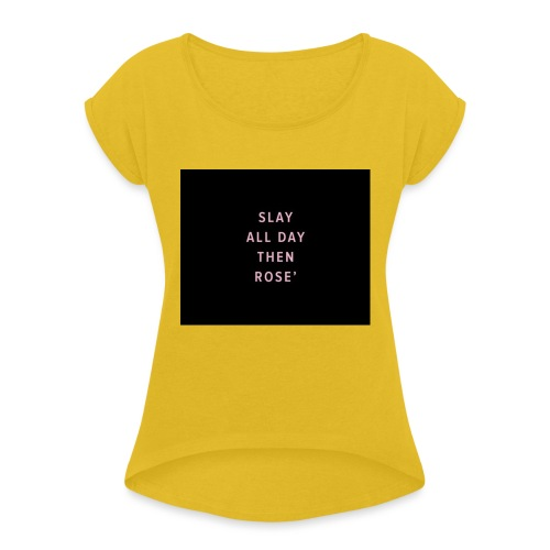 Slay all day - Women's T-Shirt with rolled up sleeves