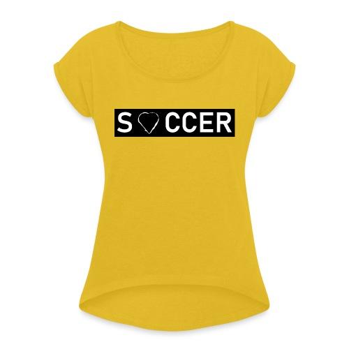 Soccer Heart - Frauen T-Shirt mit gerollten Ärmeln