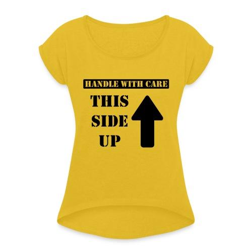 Handle with care / This side up - PrintShirt.at - Frauen T-Shirt mit gerollten Ärmeln