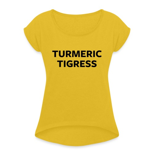 Turmeric Tigress - Women's T-Shirt with rolled up sleeves