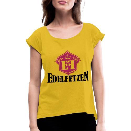 EdelFetzen - Frauen T-Shirt mit gerollten Ärmeln