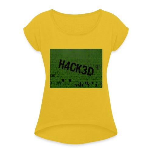 H4CK3D - Frauen T-Shirt mit gerollten Ärmeln