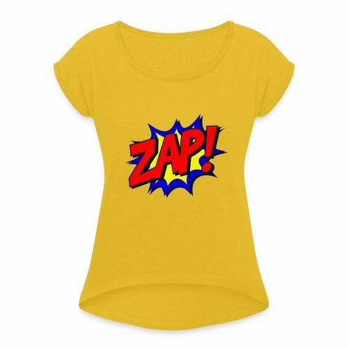 ZAP! - Frauen T-Shirt mit gerollten Ärmeln