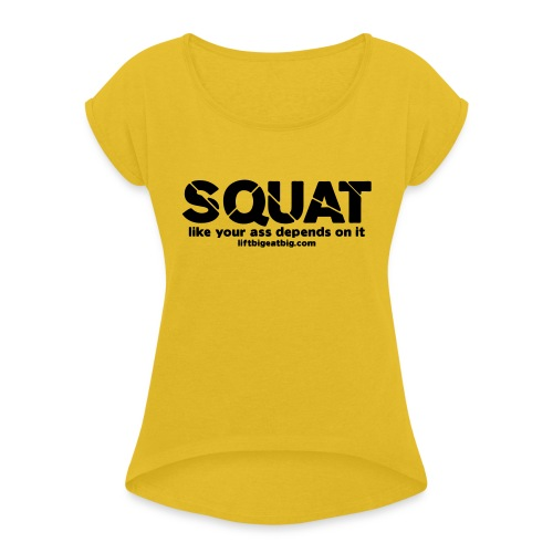 squat - Women's T-Shirt with rolled up sleeves