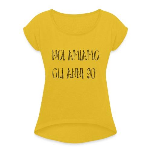 Noi amiamo gli anni '90 - Maglietta da donna con risvolti