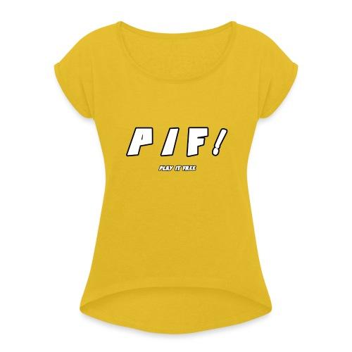PIF ! - T-shirt à manches retroussées Femme