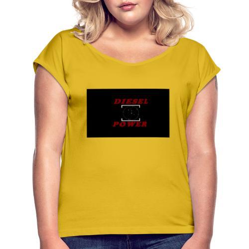 DIESEL POWER - Frauen T-Shirt mit gerollten Ärmeln