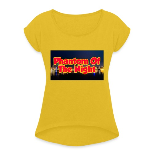 Phantom Of The Night Official Wear - Women's T-Shirt with rolled up sleeves