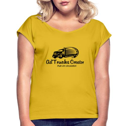 Ad'Trucks Creator - T-shirt à manches retroussées Femme
