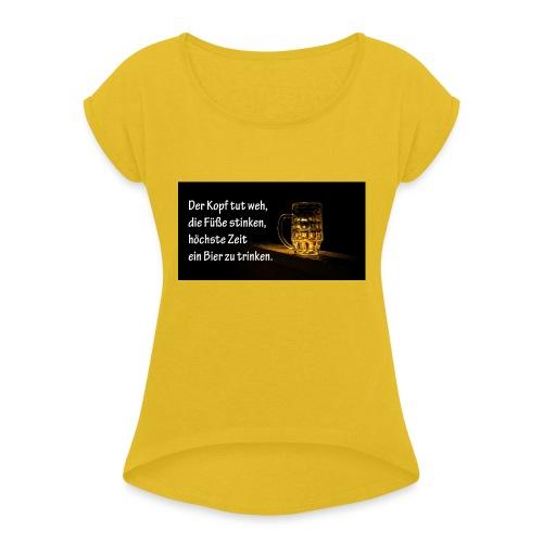 Bier Sprueche - Frauen T-Shirt mit gerollten Ärmeln