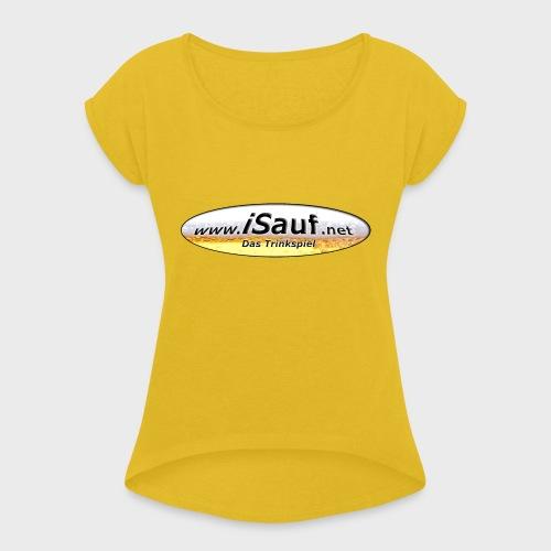 iSauf Logo - Frauen T-Shirt mit gerollten Ärmeln