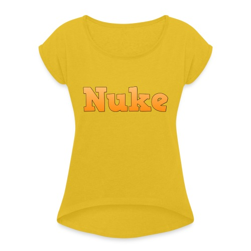 Nuke - Women's T-Shirt with rolled up sleeves