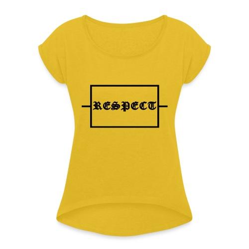 Widerstand für RESPECT - Frauen T-Shirt mit gerollten Ärmeln