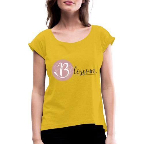 Blossom - Frauen T-Shirt mit gerollten Ärmeln