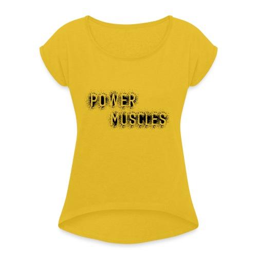 Aufschrift schwarz - Frauen T-Shirt mit gerollten Ärmeln