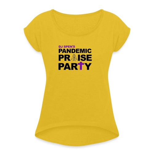 Pandemic Praise Party Logo - Women's T-Shirt with rolled up sleeves