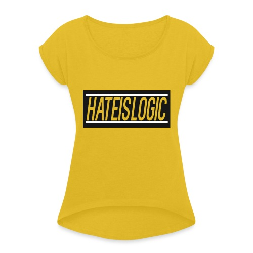Hateislogic Official Brand - Women's T-Shirt with rolled up sleeves