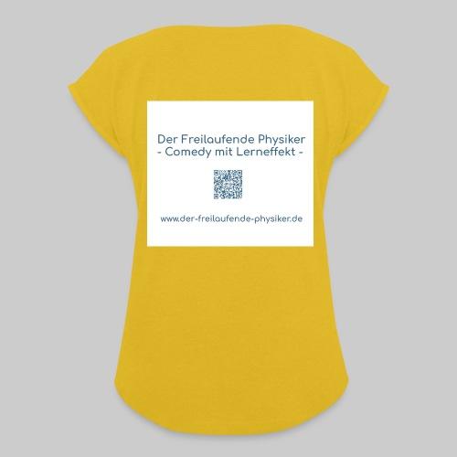 Der Freilaufende Physiker Merchendise - Frauen T-Shirt mit gerollten Ärmeln