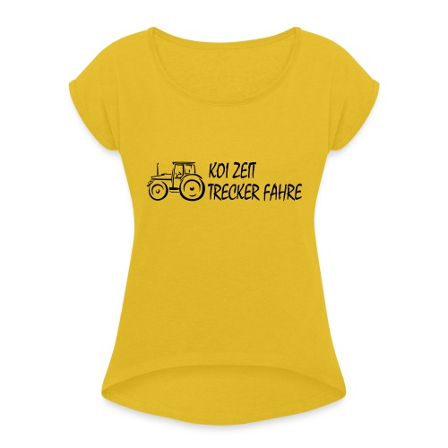 KoiZeit - Trecker - Frauen T-Shirt mit gerollten Ärmeln