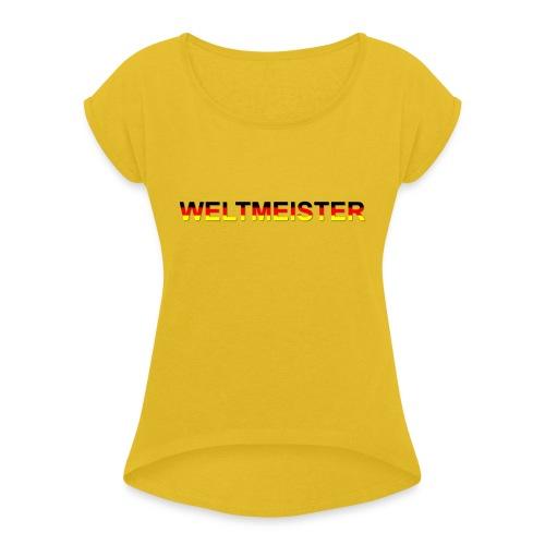 WELTMEISTER - Frauen T-Shirt mit gerollten Ärmeln