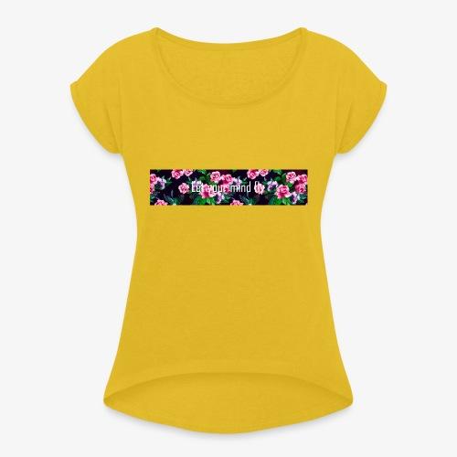 Let your mind fly - T-skjorte med rulleermer for kvinner