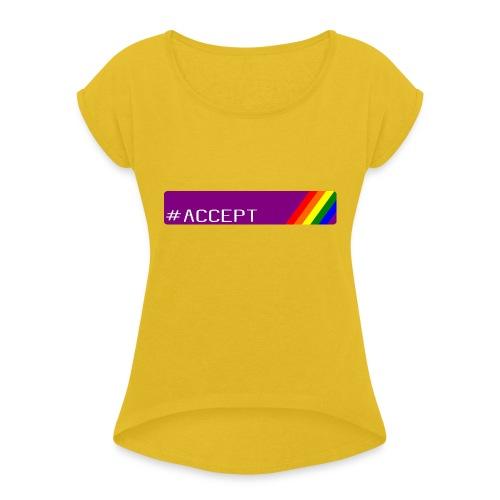 79 accept - Frauen T-Shirt mit gerollten Ärmeln