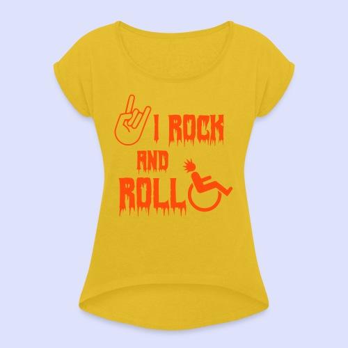 Ik rock en rol in mijn rolstoel - Vrouwen T-shirt met opgerolde mouwen