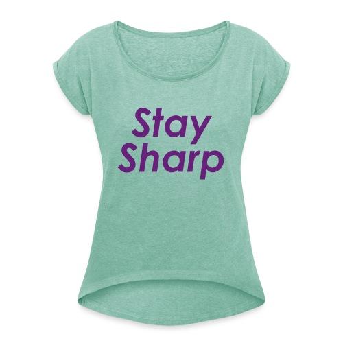 Stay Sharp - Maglietta da donna con risvolti