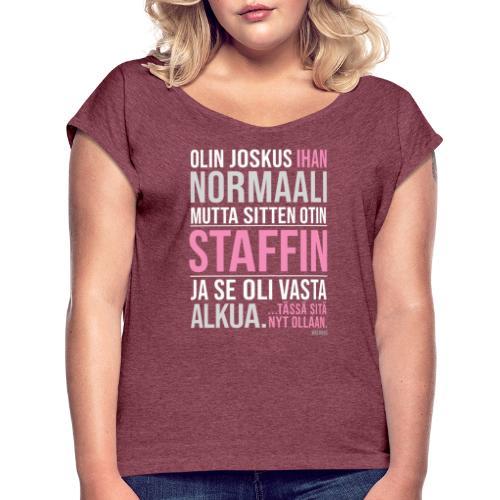 Vasta Alkua Staffi - Naisten T-paita, jossa rullatut hihat
