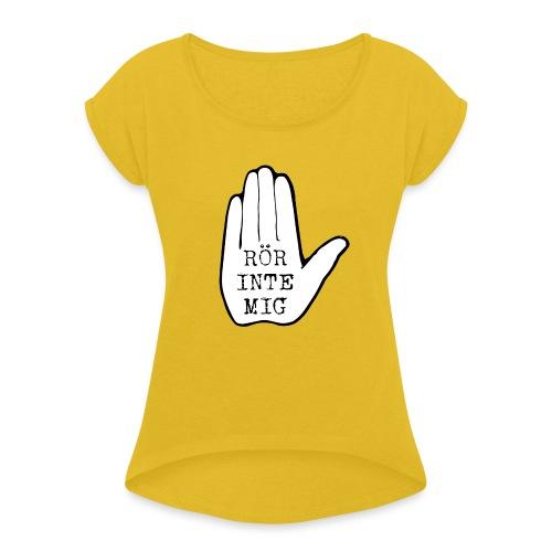 Rör inte mig - T-shirt med upprullade ärmar dam