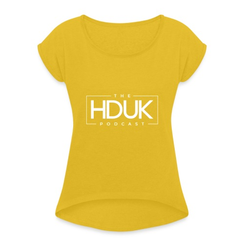 The HDUK Podcast Logo - Women's T-Shirt with rolled up sleeves