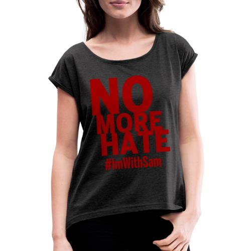 No More Hate- Red Text - Women's T-Shirt with rolled up sleeves