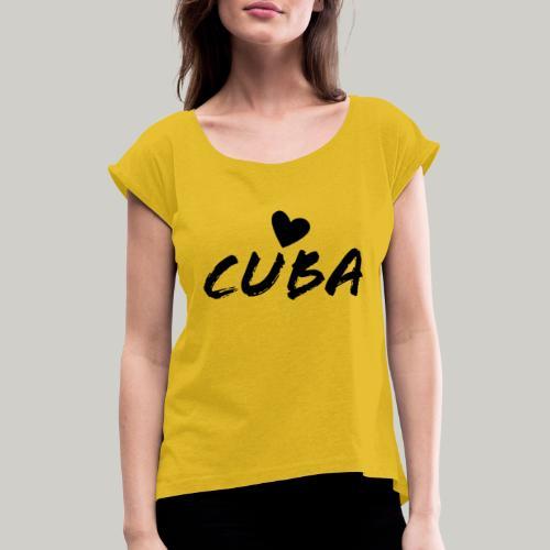 Cuba Herz - Frauen T-Shirt mit gerollten Ärmeln