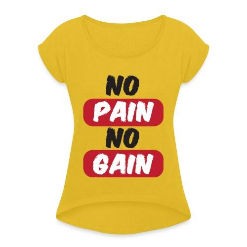 no pain no gain t shirt design fitness - Maglietta da donna con risvolti