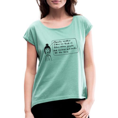 Cloudy weather - Frauen T-Shirt mit gerollten Ärmeln