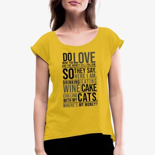 Wine, Cake, Cats - Black - Naisten T-paita, jossa rullatut hihat