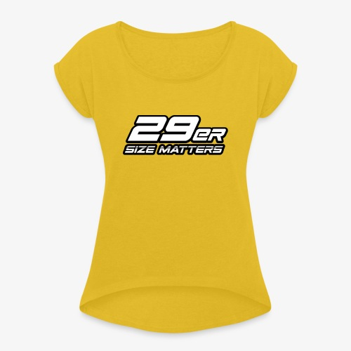 29er size matters - Women's T-Shirt with rolled up sleeves