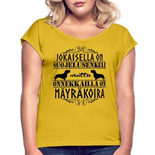 Mäyräkoira KK Enkeli 2 - Naisten T-paita, jossa rullatut hihat