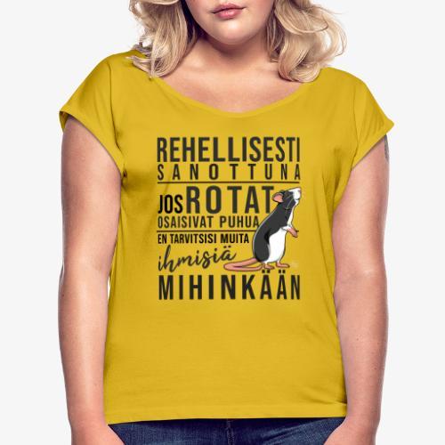 Rotat Osaisivat Puhua IX - Naisten T-paita, jossa rullatut hihat
