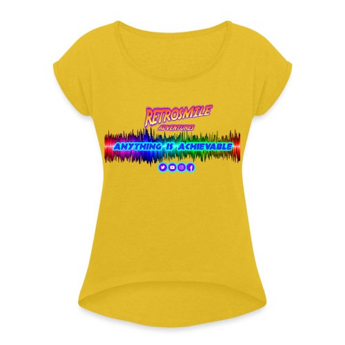 NEW DESIGN- Anything is achievable - Women's T-Shirt with rolled up sleeves