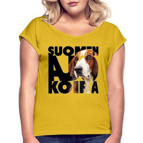 Suomenajokoira II - Naisten T-paita, jossa rullatut hihat