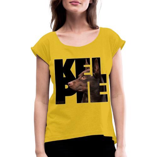 Kelpie II - Naisten T-paita, jossa rullatut hihat